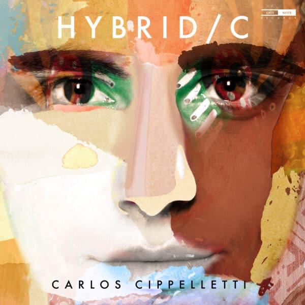 Global Music Nights: Carlos Cippelletti – Hybrid/C
